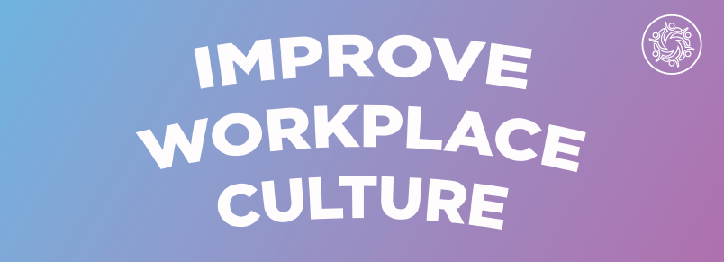 Improve Workplace Culture